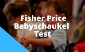 Fisher Price Babyschaukel Test